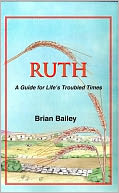 Ruth, A Guide for Life's Troubled Times